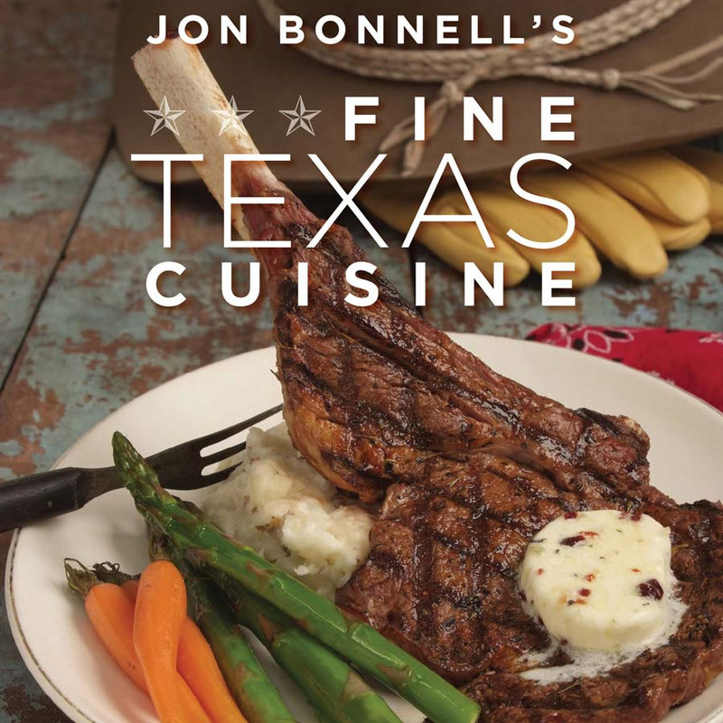 "Cookbook ""Jon Bonnell's Fine Texas Cuisine"""