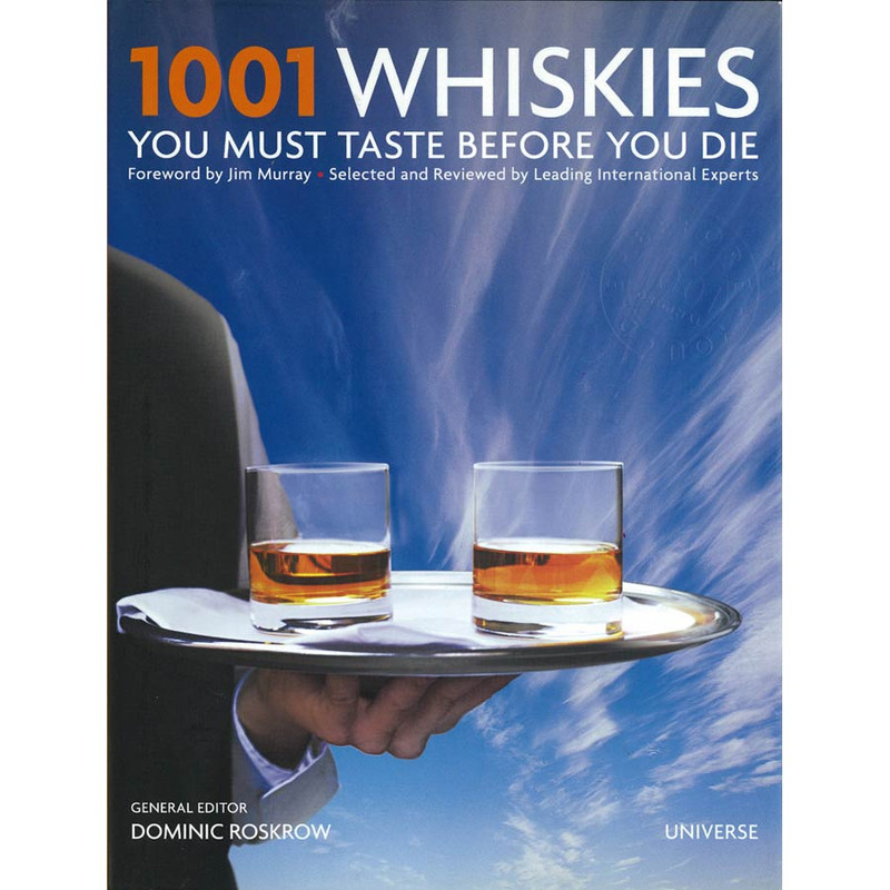 """1001 Whiskies You Must Taste Before you Die"""