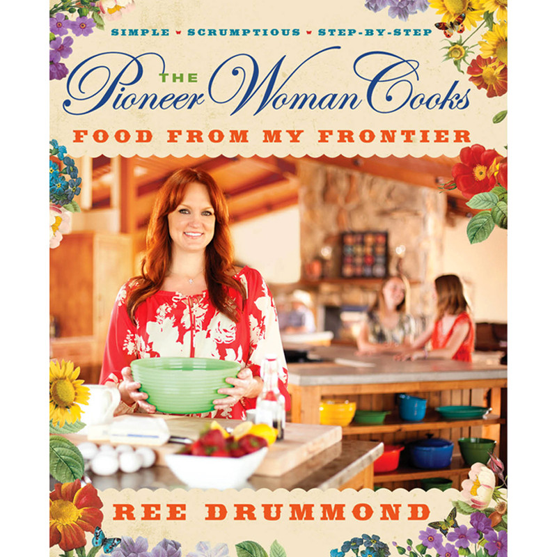 "Cookbook ""The Pioneer Woman Cooks: Food from My Frontier"""