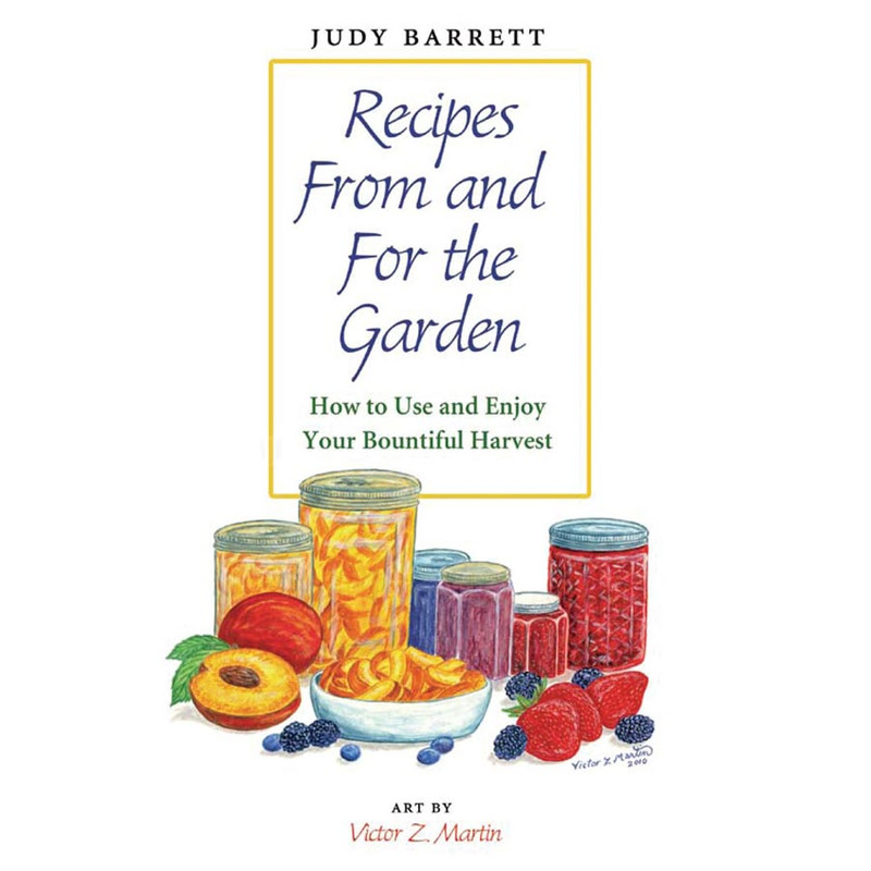 "Cookbook ""Recipes from and For The Garden"""