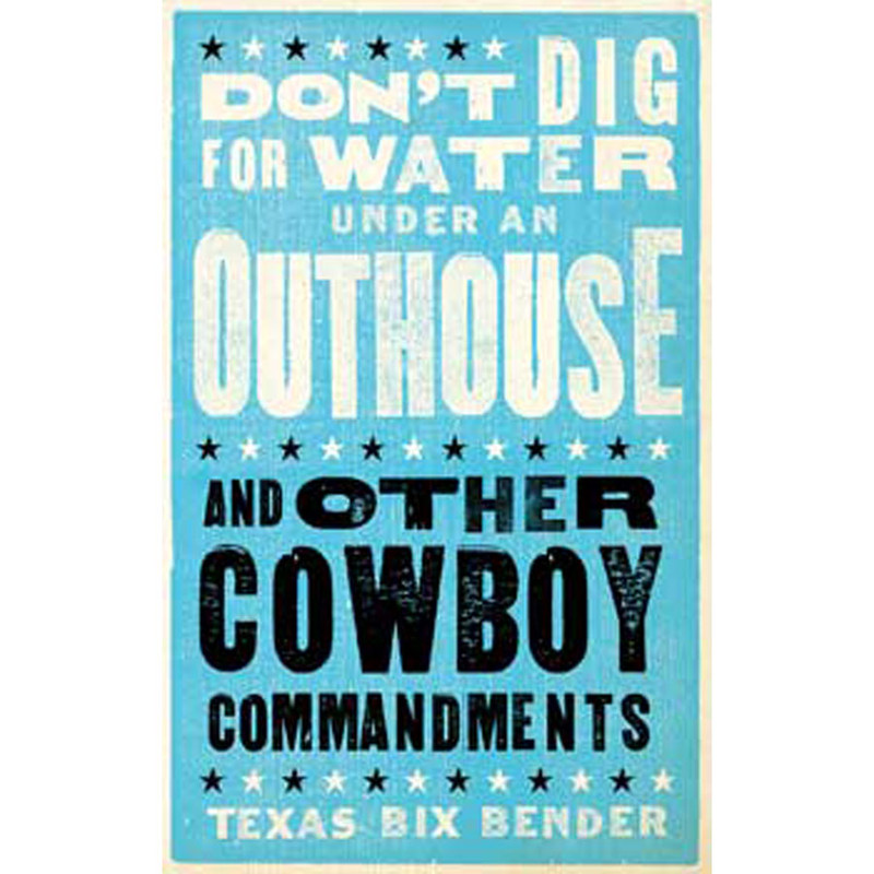 """Don't Dig for Water Under an Outhouse"""