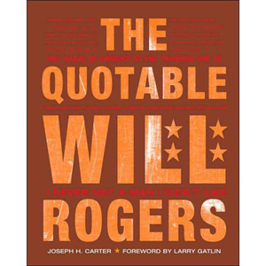 """The Quotable Will Rogers"""