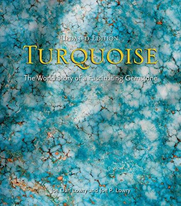 Turquoise: The World Story of a Fascinating Gemstone, Updated Edition