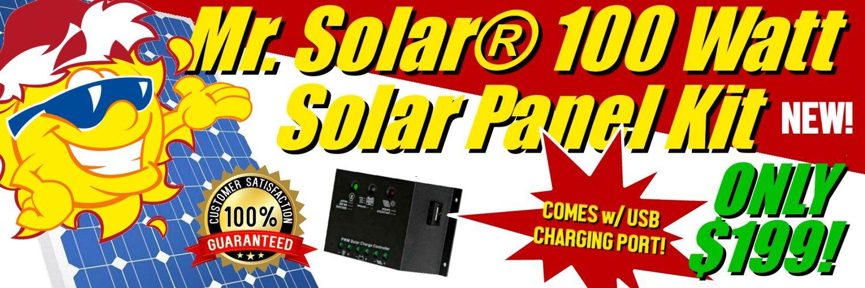 Introducing the NEW Mr. Solar® 100 Watt Solar Panel Kit!