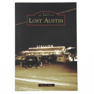The Story of Where Austin Used to Live, Work and Play
