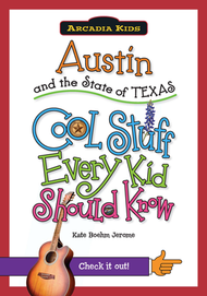 Austin & The State of Texas: Cool Stuff Every Kid Should Know-Book