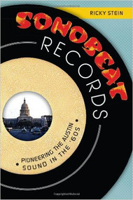 Sonobeat Records: Pioneering the Austin Sound in the '60s-Book