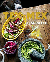 Tex Mex from Scratch-Cookbook