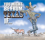 You Might Be From Texas If....Book (Signed by the Author)
