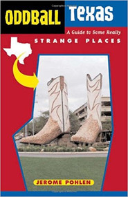 Oddball Texas Book-A Guide to Some Really Strange Places