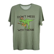 Don't Mess with T-REXAS Tee