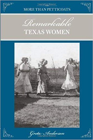 More Than Petticoats: Remarkable Texas Women 2nd Ed-Book