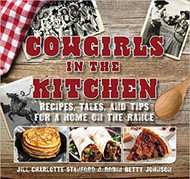 Cowgirls in the Kitchen: Recipes, Tales & Tips for a Home on the Range-Cookbook