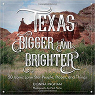 Texas Bigger & Brighter: 50 Iconic People, Places & Things-Book