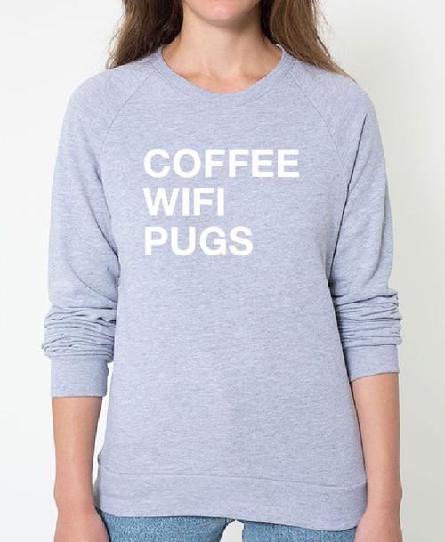 Pug Coffee Wifi Sweatshirt