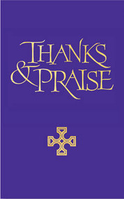 Thanks and Praise: A Supplement to the Church Hymnal (Full Music)
