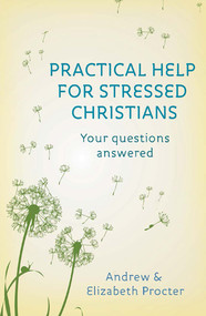 Practical Help for Stressed Christians