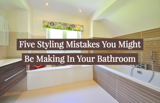five-styling-mistakes-you-might-be-making-in-your-bathroom