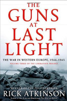 The Guns at Last Light by Rick Atkinson