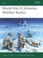 World War II Airborne Warfare Tactics by Gordon L. Rottmoan