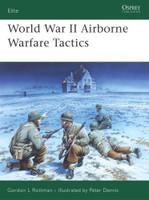 World War II Airborne Warfare Tactics by Gordon L. Rottmoan