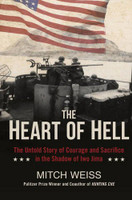 The Heart of Hell by Mitch Weiss