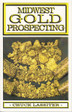 Midwest Gold Prospecting Indiana Gold Dredging Prospecting Book