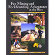 Fee Mining And Rockhouding Adventures in the West by...