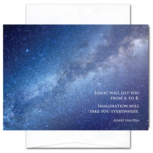 "Milky Way New Year Card has a photo of the Milky Way galaxy and the Albert Einstein quote, ""Logic will get you from A to B. Imagination will take you everywhere. """