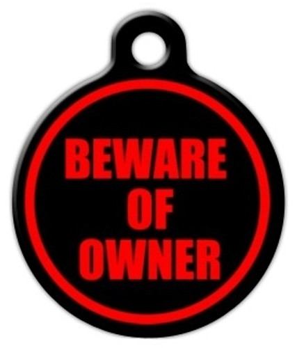 Beware of Owner Dog ID Tag