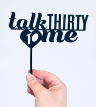 Talk 30 to Me Cake decorating cake topper